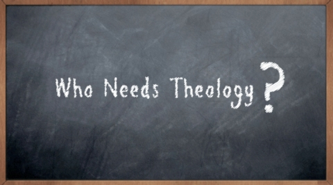 WhoNeedsTheology